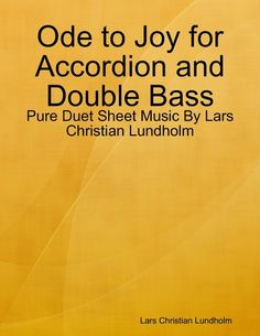 Ode To Joy For Accordion And Double Bass - Pure Duet Sheet ...