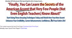 The American Accent Audio Course is a downloadable mp3 program that goes a step beyond traditional English pronunciation courses.  It has already helped thousands of international professionals learn the musical quality; of American English through its intonation, rhythm and timing.