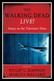WALKING DEAD LIVE!: ESSAYS ON THE TELEVISION SHOW