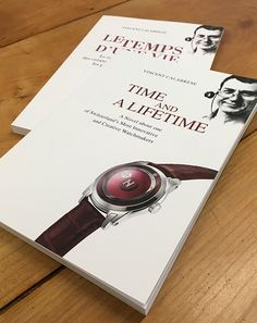 Time and a Lifetime, A Novel about Vincent Calabrese, one of Switzerland's Most Innovative and Creative Watchmakers