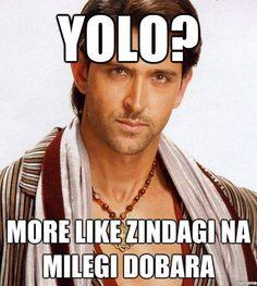 Yolo - more like Zindagi Na Milegi Dobara! Hahaha