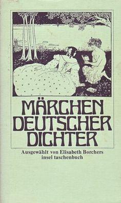 Märchen deutscher Dichter / ausgewälhlt von Elisabeth Borchers - Frankfurt am Main : Insel-Verlag, 1972