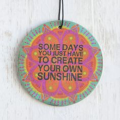 """Mandala Create Your Own Sunshine Air Freshener - You will love this set of three round, mandala printed air fresheners! """"Some Days You Just Have To Create Your Own Sunshine"""" sentiment reminds you to be happy. Perfect for school and gym lockers, too! Orange scent."""