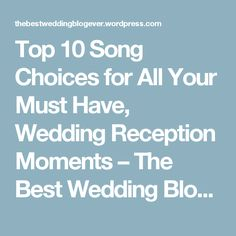 Top 10 Song Choices for All Your Must Have, Wedding Reception Moments – The Best Wedding Blog Ever by Marilyn's Keepsakes
