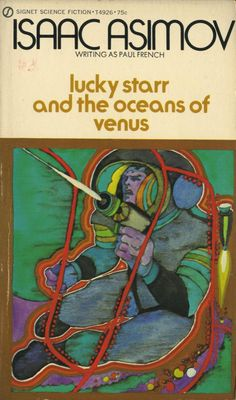 Asimov, Isaac (as French, Paul) - Lucky Starr And The Oceans Of Venus. I have 5 of these books. Looking for the last 2. A well loved series. That i could read again and again.