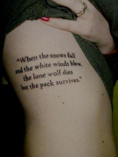 Game of thrones tattoo @Jacquie Vandegrift . how bout something like this? A 4 word (or 4 line) saying
