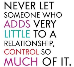 Truth, Relationships cant not become Controlled on how others think you should feel! Dont be influenced
