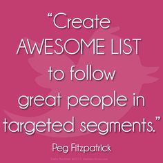 """Great quote by Ms. Peg Fitzpatrick on """"How to Build Your Brand and Make Connections on Twitter"""" blog post!  Learn more at Creative Biz School!"""
