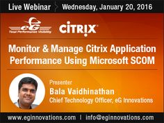 Live Webinar: Monitor & Manage Citrix Application Performance Using Microsoft SCOM - Wednesday, 20 January 2016