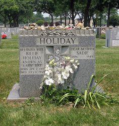 "Billie Holliday, ""Lady Day"", St Raymonds Cemetery, Bronx, NY I believe my grandma is buried here."