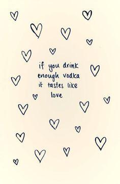 Vodka = Love