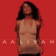 """Aaliyah  """"Aaliyah""""  2001    Fav album!!!"""