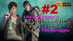 Resident Evil Revelations 2 The Struggle Extra Episode (PC) Gameplay Wal...