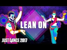 Just Dance 2017: Lean On by Major Lazer Ft. MØ & DJ Snake - Official Track Gameplay [US] - YouTube