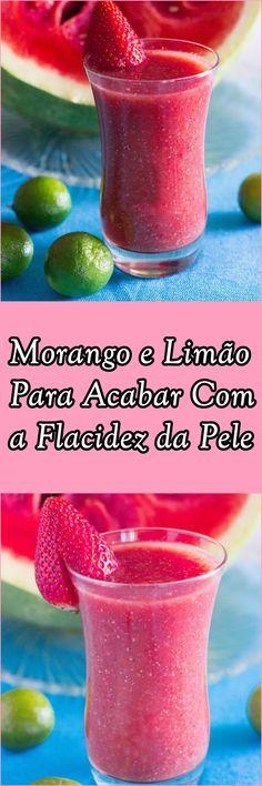 Suco de Morango e Limão Para Acabar Com a Flacidez da Pele #sucoverde #detoxtea #fitness #saúde #salud #Cheers #receita #receitascaseiras #morango