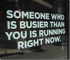 Someone who is busier than you is running right now. #gym #quotes
