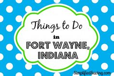 Things to Do in Fort Wayne Indiana