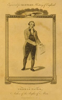 Portrait of Thomas Paine; whole length, standing, holding and pointing to sheet inscribed 'Rights of Man'; wearing cravat, knee-length coat and breeches; in decorative rectangular frame with writing ornaments at top; illustration to Baxter's 'History of England'. 1796 Etching  © The Trustees of the British Museum Thomas Paine, History Of England, Cravat, British Museum, 18th Century, Writing, Ornaments, Portrait, Illustration