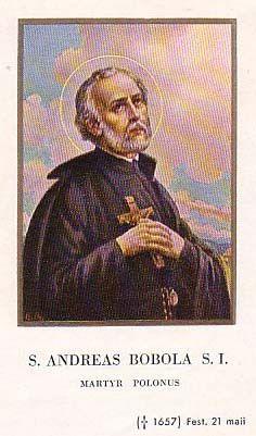 Santos, Beatos, Veneráveis e Servos de Deus: SANTO ANDRÉ BOBOLA, Presbítero Jesuíta e Mártir (v...