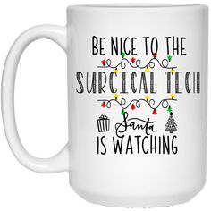 Surgical Tech Nice 15 oz. White Mug
