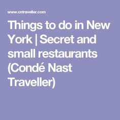 Things to do in New York | Secret and small restaurants (Condé Nast Traveller)
