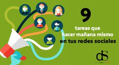 9 tareas prácticas que hacer mañana mismo en tus redes sociales La Red, Blog, David, Social Media, Marketing, Socialism, Social Networks, Appliques, Blogging