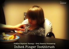 Toddler Physical Therapy Lessons using infant finger toothbrush; Oral Sensory Processing