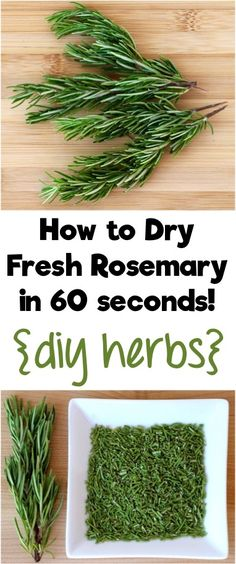 How to Dry Fresh Rosemary in 60 Seconds! Turn your homegrown herbs into DIY…