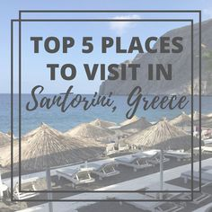 Top 5 Places To Visit in Santorini Greece