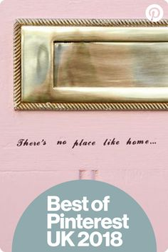 "RUNNER UP – Best DIY Idea. Pinterest UK Interior Awards. Pink door make-over by Fashion For Lunch. ""There's No Place Like Home"" door and letterbox."