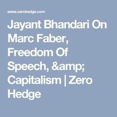 Jayant Bhandari On Marc Faber, Freedom Of Speech, & Capitalism | Zero Hedge