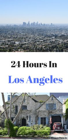 From the best view of the city to a delicious brunch option, here's some travel tips on how to make the most of your 24 hours in Los Angeles | Los Angeles travel | Los Angeles guide