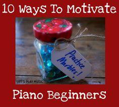 10 fun ways to encourage piano beginners to practice!
