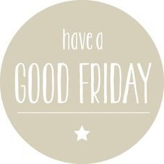 It's (a) Good Friday! ❥