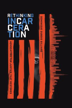 """""""ReThinking Incarceration"""" - by Dominique Dubois Gilliard Best Book Club Books, Got Books, Books To Read, Restorative Justice, Knowledge And Wisdom, Criminal Justice System, Page Turner, Reading Online, Books Online"""
