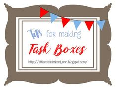 Little Miss Kimberly Ann: Tips and Tricks for Making Task Boxes