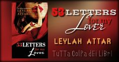 Recensione in Anteprima ''53 LETTERS for my lover'' di Leylah Attar