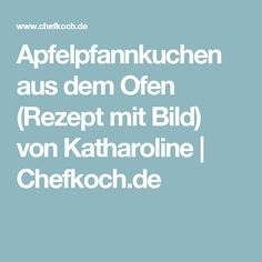 Apfelpfannkuchen aus dem Ofen (Rezept mit Bild) von Katharoline | Chefkoch.de