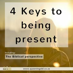 4 Keys to being present + the Biblical perspective in living in the here and now. Here And Now, Other Woman, Inspire Others, Stand Up, Perspective, Keys, Presents, Queen, Blog