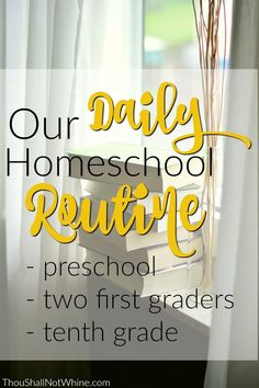 Our Daily Homeschool Schedule ThouShallNotWhine.com Homeschooling | Routines | Large Family