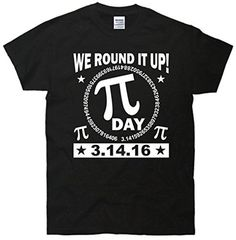 3.14.16 We Round It Up Pi Day 2016 T-Shirt