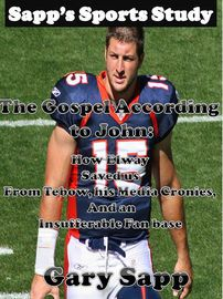 The Gospel According To John: How Elway Saved Us From Tebow, His Media Cronies, And An Insufferable Fan Base | http://paperloveanddreams.com/book/721949792/the-gospel-according-to-john-how-elway-saved-us-from-tebow-his-media-cronies-and-an-insufferable-fan-base | During the 2011 season, Tim Tebow, led the Denver Broncos on an improbable playoff run that cumulated with a breathtaking overtime victory over the Pittsburgh Steelers.One month later, John Elway, Bronco legend turned General…