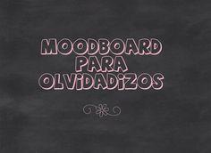Moodboard para olvidadizos