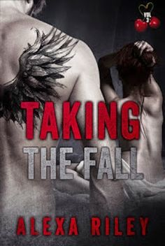 Whispered Thoughts: Release Day: Taking The Fall Vol 3 By: Alex Riley