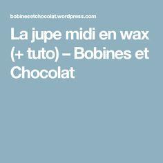 La jupe midi en wax (+ tuto) – Bobines et Chocolat