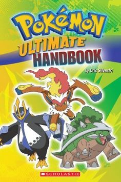 J 794.8 SIL. This handbook features every Pokémon ever--it's truly the ultimate guide for every Pokémon fan!