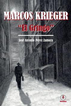 """Marcos Krieger, """"El Gringo"""""""