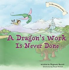 Free Kindle Book For A Limited Time : A Dragons Work Is Never Done (Childrens Picture Book) (The Alfies Sandwich Series) by Stephanie Barrett