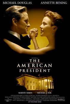 The American President - 1995; Michael Douglas, Annette Bening, Martin Sheen, Michael J. Fox, David Paymer.