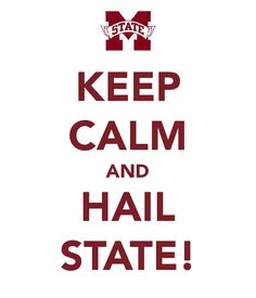 Mississippi State- Hail State!